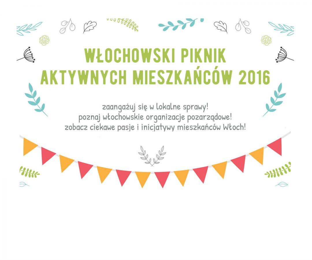 Zapraszamy na II Włochowski Piknik Aktywnych Mieszkańców 2016